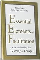 Essential Elements of Facilitation