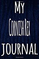 My Cornish Rex Journal: The perfect gift for the lover of cats in your life - 119 page lined journal!