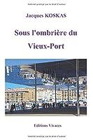 Sous l'ombrière du Vieux-Port