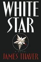 White Star: A Novel