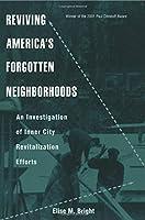 Reviving America's Forgotten Neighborhoods (Contemporary Urban Affairs)