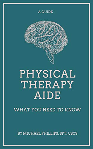 Physical Therapy Aide: What You Need to Know (English Edition)