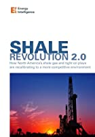 Shale Revolution 2.0: How North America's Shale Gas and Tight Oil Plays Are Recalibrating to a More Competitive Environment