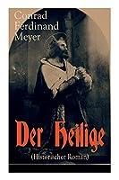 Der Heilige (Historischer Roman): Die Geschichte eines politischen Mord: Thomas Becket und Henry II. von England