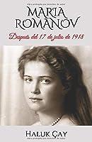 MARIA ROMANOV: Después del 17 de julio de 1918