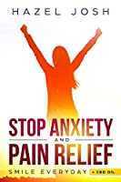 Stop Anxiety: The Ultimate Way to Stop Anxiety and Panic Attacks & CBD Oil for Pain and and Anxiety Relief