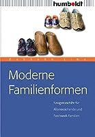 Moderne Familienformen: Navigationshilfe fuer Alleinerziehende und Patchwork-Familien