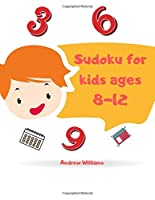 Sudoku for kids ages 8-12: Sudoku for kids ages 8-12 easy & difficult:Sudoku for kids ages 6-8 numbers & symbols:A first Sudoku for kids: puzzles for kids: brain games: brain games for smart kids