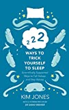 222 Ways to Trick Yourself to Sleep: Scientifically Supported Ways to Fall Asleep and Stay Asleep (English Edition)