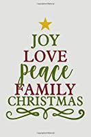 Joy Love Peace Family Christmas: Notebook   journal   Diary it can be anything. A Notebook for People Who Love Christmas ( Black lined ruled notebook)