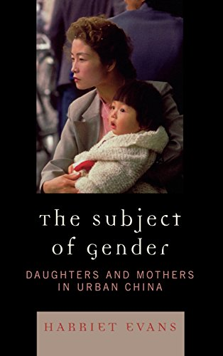 The Subject of Gender: Daughters and Mothers in Urban China (Asian Voices)