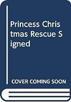 Princess Christmas Rescue Signed
