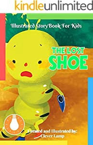 The Lost Shoe: Before Bed Children's Book- Cute story - Easy reading Illustrations -Cute Educational Adventure . (English Edition)