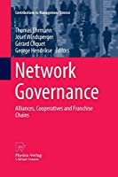 Network Governance: Alliances, Cooperatives and Franchise Chains (Contributions to Management Science)