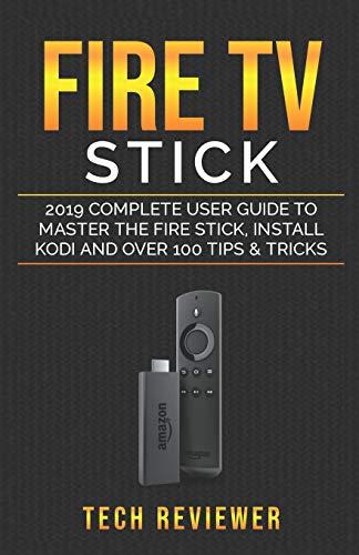 Fire TV Stick; 2019 Complete U...