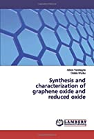 Synthesis and characterization of graphene oxide and reduced oxide
