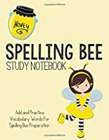 Spelling Bee Study Notebook: Add and Practice Vocabulary Words for Spelling Bee Preparation