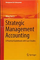 Strategic Management Accounting: A Practical Guidebook with Case Studies (Management for Professionals)