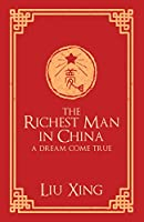 The Richest Man in China: A Dream Come True