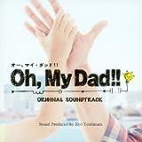 oh, MY Dad!!  オリジナルサウンドトラック