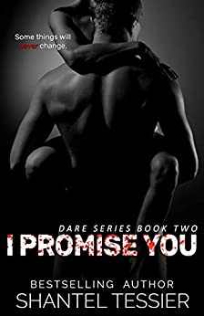 I Promise You: A Dark High School Bully Romance (Dare Series Book 2) by [Tessier, Shantel]