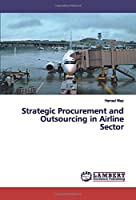 Strategic Procurement and Outsourcing in Airline Sector