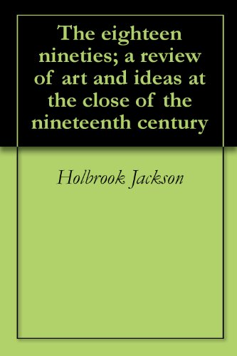 The eighteen nineties; a review of art and ideas at the close of the nineteenth century (English Edition)