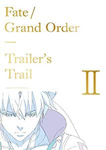 【Amazon.co.jp限定】Fate/Grand Order Trailer's Trail Ⅱ created by A-1 Pictures(こちらの商品にDVDは付きません)(オリジナル特典:「原画クリアファイル」付)