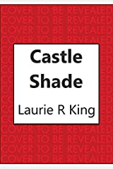 Castle Shade: The intriguing mystery for Sherlock Holmes fans (Mary Russell & Sherlock Holmes) Kindle Edition