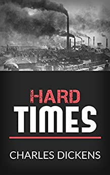 Hard Times by [Charles Dickens]
