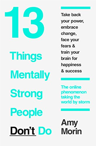 13 things mentally strong people dont do ebook amy morin amazon 13 things mentally strong people dont do by morin amy fandeluxe Gallery