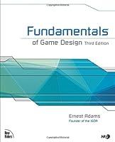 Fundamentals of Game Design (3rd Edition) by Ernest Adams(2013-12-27)