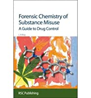 FORENSIC CHEMISTRY OF SUBSTANCE MISUSE A GUIDE TO DRUG CONTROL