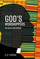 God's Worshippers: The Faith of Our Fathers