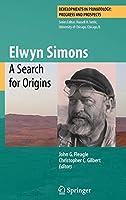 Elwyn Simons: A Search for Origins (Developments in Primatology: Progress and Prospects)