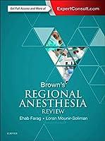 Brown's Regional Anesthesia Review, 1e