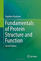 Fundamentals of Protein Structure and Function by Engelbert Buxbaum(2015-11-30)