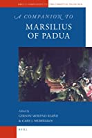 A Companion to Marsilius of Padua (Brill's Companions to the Christian Tradition)