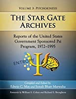 The Star Gate Archives: Reports of the United States Government Sponsored Psi Program, 1972–1995: Psychokinesis