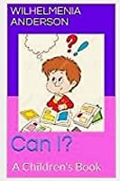 Can I?: A Children's Book (LEARN ALOT)