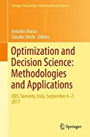 Optimization and Decision Science: Methodologies and Applications: ODS, Sorrento, Italy, September 4-7, 2017 (Springer Proceedings in Mathematics & Statistics)