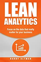 Lean Analytics: Focus on Data That Really Matter for Your Business