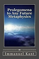 Prolegomena to Any Future Metaphysics [並行輸入品]