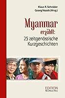 Myanmar / Burma erzaehlt: 25 zeitgenoessische Kurzgeschichten