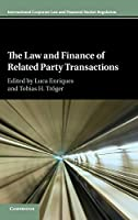 The Law and Finance of Related Party Transactions (International Corporate Law and Financial Market Regulation)