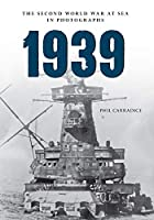 1939: The Second World War at Sea in Photographs