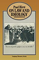 On Law and Ideology (Language, Discourse, Society)