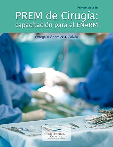 PREM de Cirugía: capacitación para el ENARM (Spanish Edition)