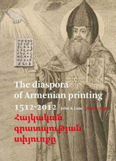 Download The Diaspora of Armenian Printing 1512-2012: Amsterdam - Yerevan 2012 9081926403