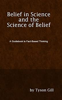 Belief in Science and the Science of Belief by [Gill, Tyson]